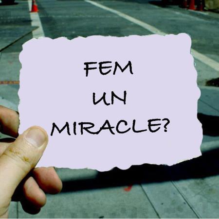 Fem un Miracle? copia